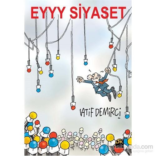 Eyyy Siyaset-Latif Demirci