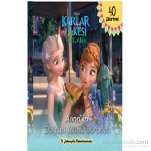 Disney Karlar Ülkesi Kutlama Anna'Ya Doğum Günü Sürprizi-Kolektif
