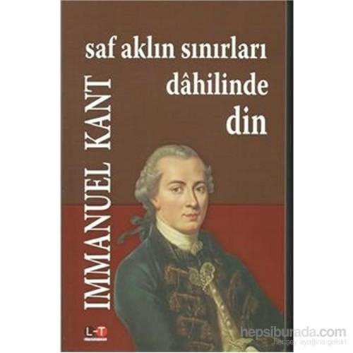 Saf Aklın Sınırları Dahilinde Din-Immanuel Kant