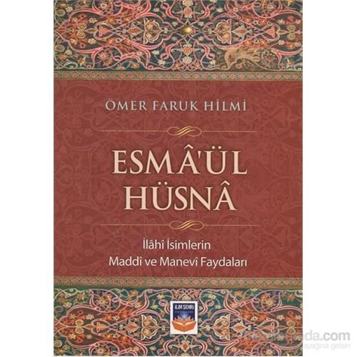 Esma'ül Hüsna İlahi İsimlerin Maddi ve Manevi Faydaları