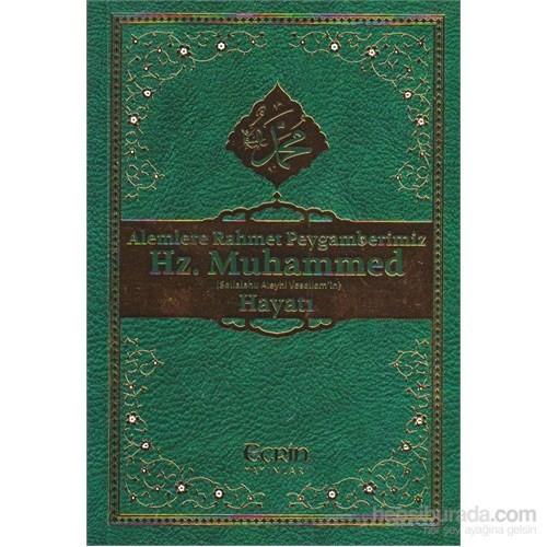 Alemlere Rahmet Peygamberimiz Hz. Muhammed (Sav) 'İn Hayatı