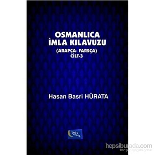 Osmanlıca İmla Kılavuzu Cilt 3 Arapça Farsça
