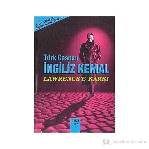 Türk Casusu İngiliz Kemal Lawrence'e Karşı