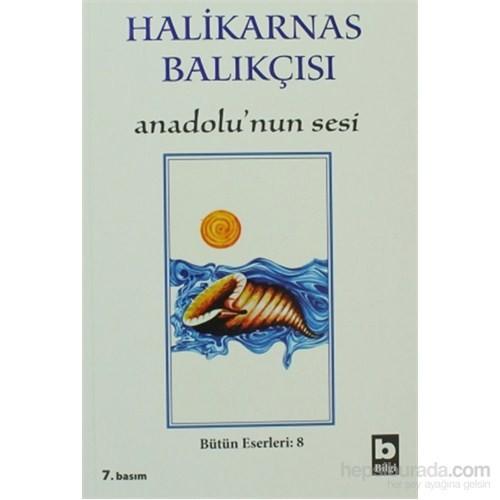 Anadolu'nun Sesi - Cevat Şakir Kabaağaçlı (Halikarnas Balıkçısı)