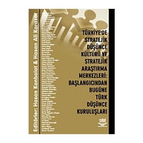 Türkiye'de Stratejik Düşünce Kültürü ve Stratejik Araştırma Merkezleri: Başlangıcından Bugüne Türk