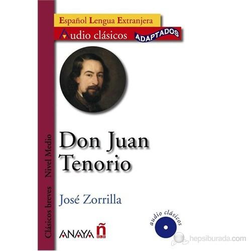 Don Juan Tenorio +CD (Audio clásicos- Nivel Medio) İspanyolca Okuma Kitabı