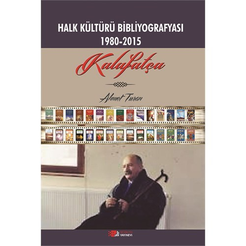 Kalafatça: Halk Kültürü Bibliyografyası (1980-2015)-Ahmet Turan