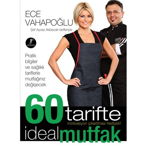 60 Tarifte İdeal Mutfak - Ece Vahapoğlu