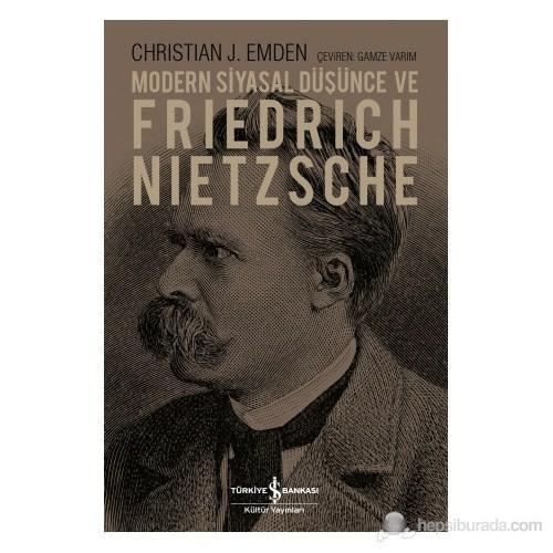 Modern Siyasal Düşünce Ve Friedrich Nietzsche-Christian J. Emden
