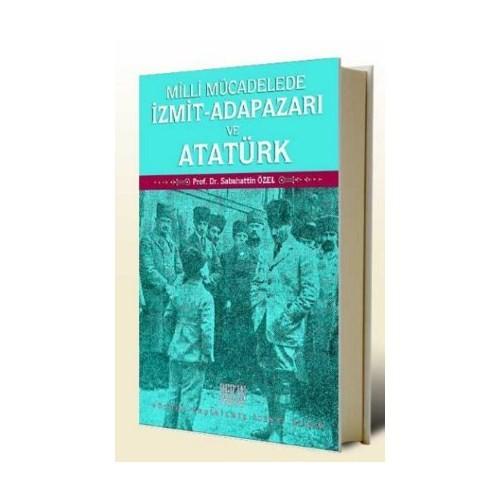 Milli Mücadelede İzmit-Adapazarı Ve Atatürk