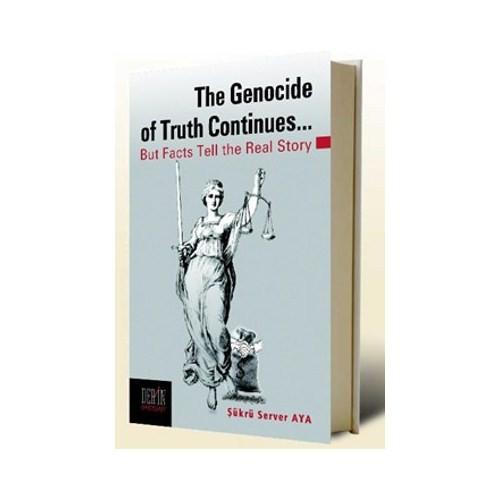 The Genocide Of Truth Continues-Şükrü Server Aya