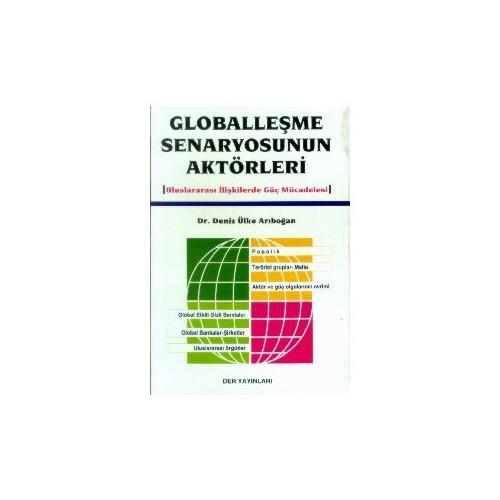 Globalleşme Senaryosunun Aktörleri (Uluslararası İlişkilerde Güç Mücadelesi)