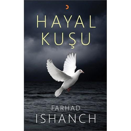 Hayal Kuşu-Farhad Ishanch