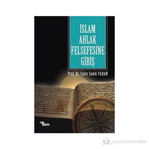 İslam Ahlak Felsefesine Giriş - Cafer Sadık Yaran