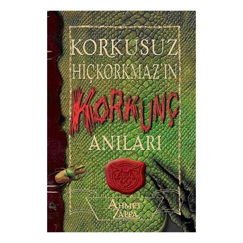 Korkusuz Hiçkorkmaz'ın Korkunç Anıları - Ahmet Zappa