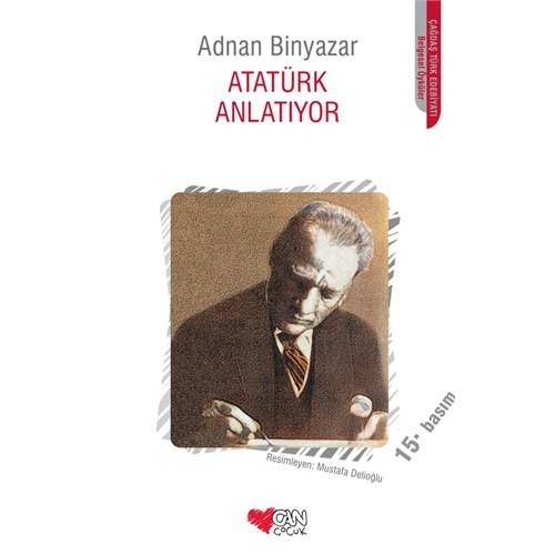 Atatürk Anlatıyor - Adnan Binyazar