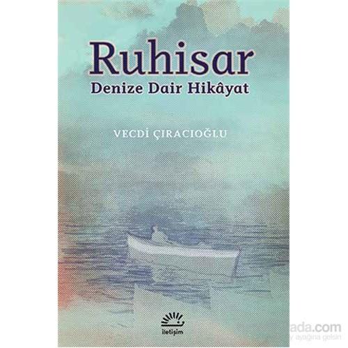 Ruhisar Denize Dair Hikâyat-Vecdi Çıracıoğlu