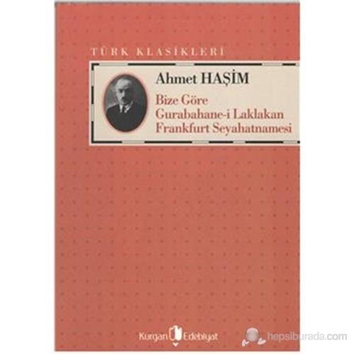 Bize Göre Gurabahane-İ Laklakan Frankfurt Seyahatnamesi-Ahmet Haşim