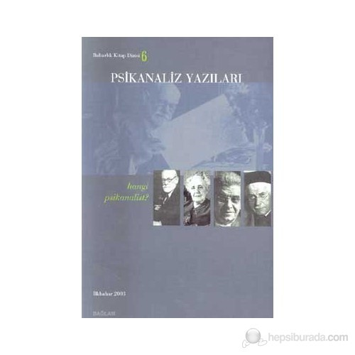 Psikanaliz Yazıları Hangi Psikanalist? İlkbahar 2003 6. Cilt-Kolektif