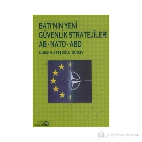 Batı'nın Yeni Güvenlik Stratejileri Ab - Nato - Abd