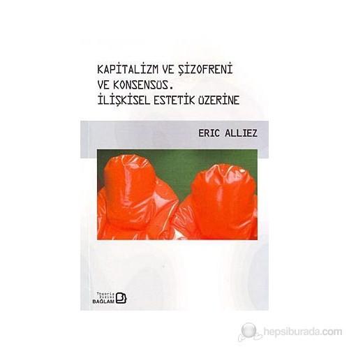 Kapitalizm Ve Şizofreni Ve Konsensüs / Capitalism And Schizophrenia And Consensus