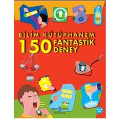 İlk Bilim Kütüphanem - 150 Fantastik Deney - Jack Challoner