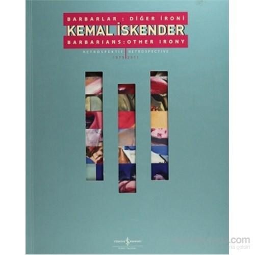 Kemal İskender - Barbarlar: Diğer İroni / Barbarians: Other Irony