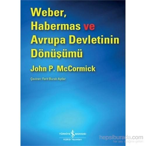 Weber, Habermas Ve Avrupa Devletinin Dönüşümü