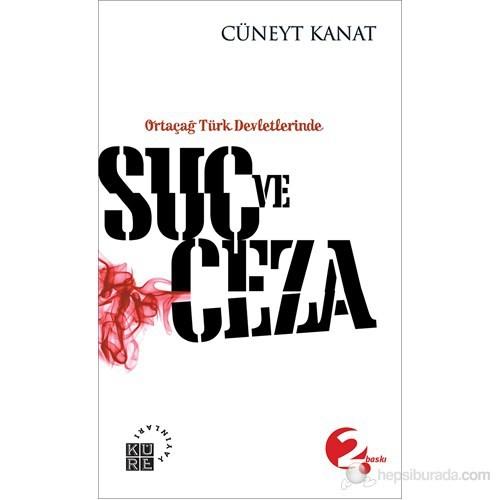 Ortaçağ Türk Devletlerinde Suç ve Ceza