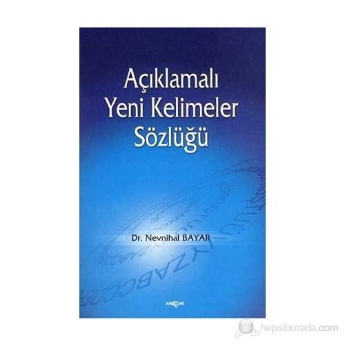 Açıklamalı Yeni Kelimeler Sözlüğü-Nevnihal Bayar