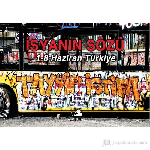 İsyanın Sözü - (1 - 8 Haziran Türkiye)