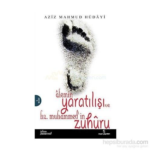 Alemin Yaratılışı Ve Hz.Muhammed''in Zuhuru(Hulasatü''l-Ahbar)