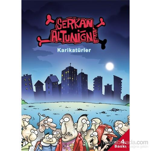 Karikatürler –Serkan Altuniğne