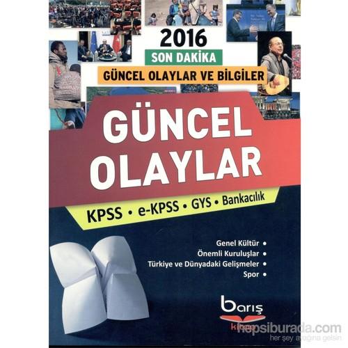 Barış Yayınları Kpss 2016 Son Dakika Güncel Olaylar Ve Bilgiler
