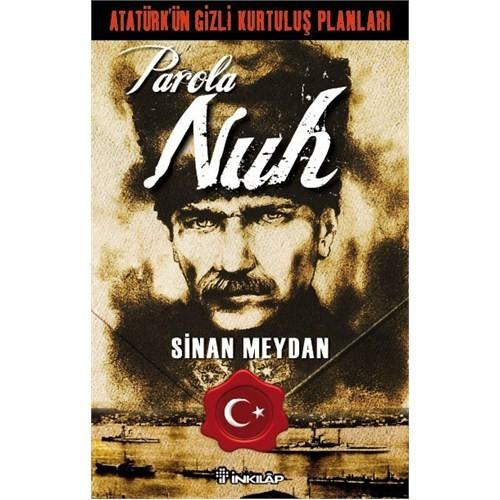 Parola Nuh - Atatürk'ün Gizli Kurtuluş Planları