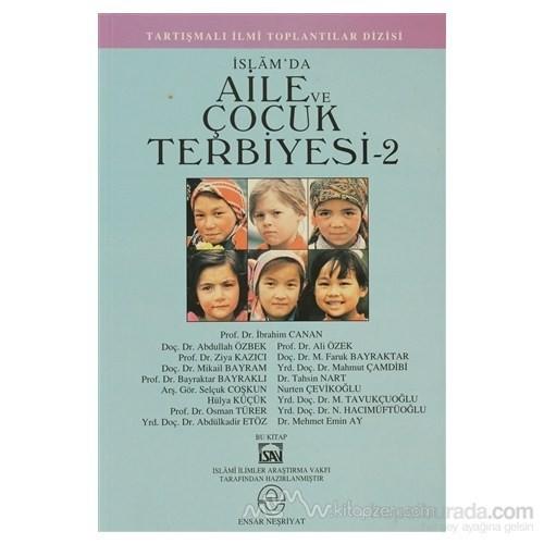İslam''Da Aile Ve Çocuk Terbiyesi 2-Kolektif