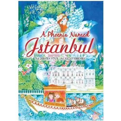 A Phoenix Named Istanbul