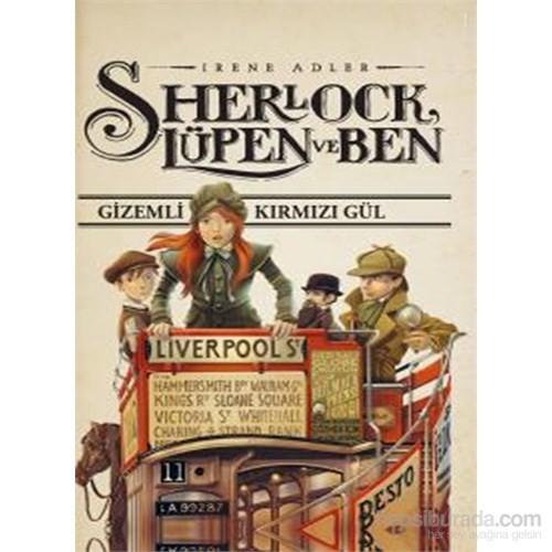 Sherlock Lupen Ve Ben – Gizemli Kırmızı Gül