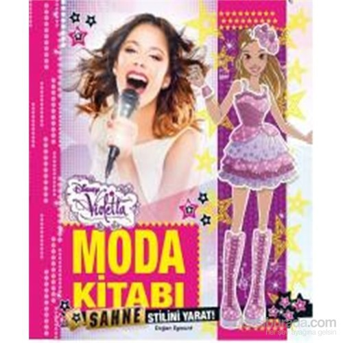 Disney Violetta - Moda Kitabı - Sahne Stilini Yarat-Kolektif