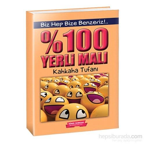 % 100 Yerli Malı Kahkaha Tufanı