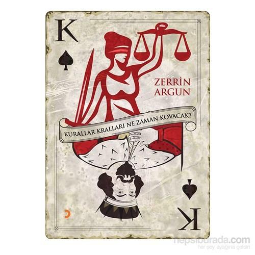 Kurallar Kralları Ne Zaman Kovacak-Zerrin Argun