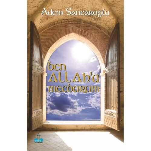 Ben Allaha Mecburum-Adem Sancaroğlu