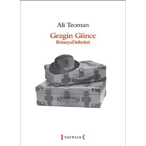 Gezgin Günce - Britanya Defterleri - Ali Teoman