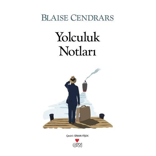 Yolculuk Notları - Blaise Cendrars