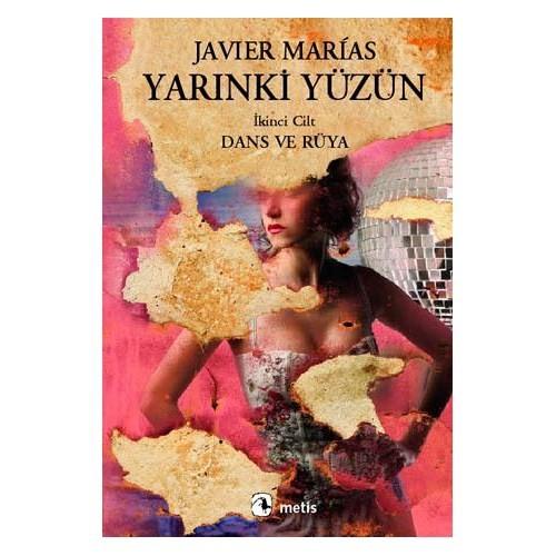 Yarınki Yüzün, Cilt 2: Dans ve Rüya - Javier Marias