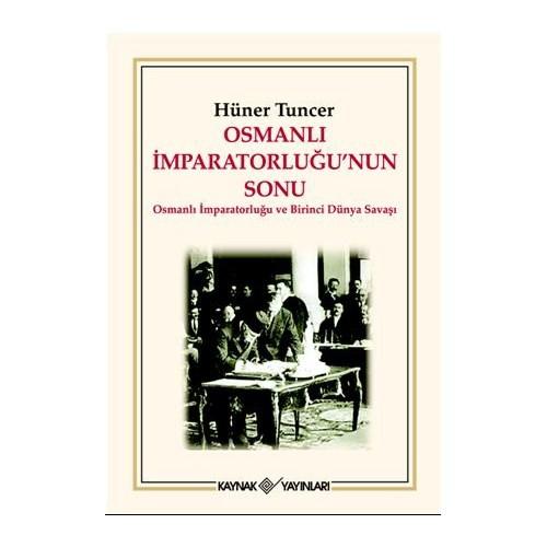 Osmanlı İmparatorluğu'nun Sonu - Hüner Tuncer