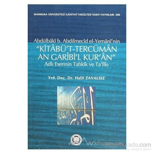 Abdülbaki B. Abdilmecid El-Yemani''nin Kitabü''t-Tercüman An Garibi''l Kur''an Adlı Eserinin Tahkik Ve Ta''likı