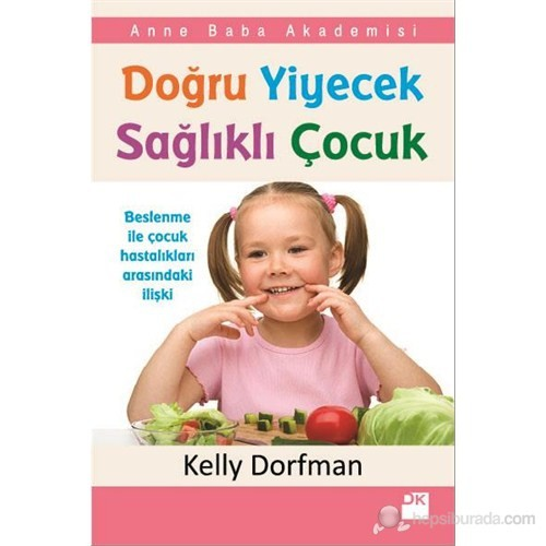 Doğru Yyiyecek Sağlıklı Çocuk - Kelly Dorfman