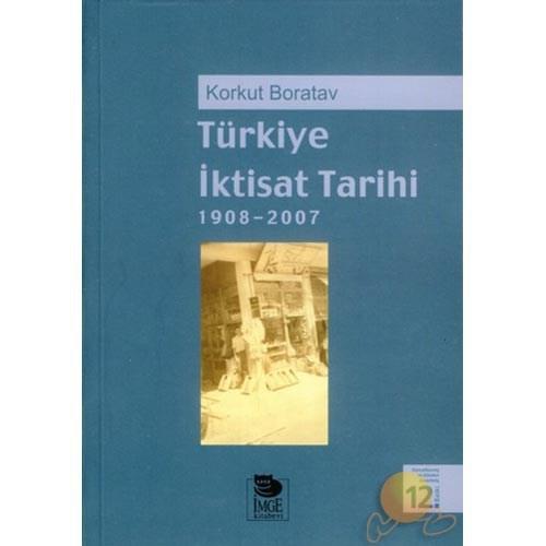 Türkiye İktisat Tarihi / 1908-2007 - Korkut Boratav