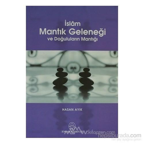 İslam Mantık Geleneği Ve Doğuluların Mantığı